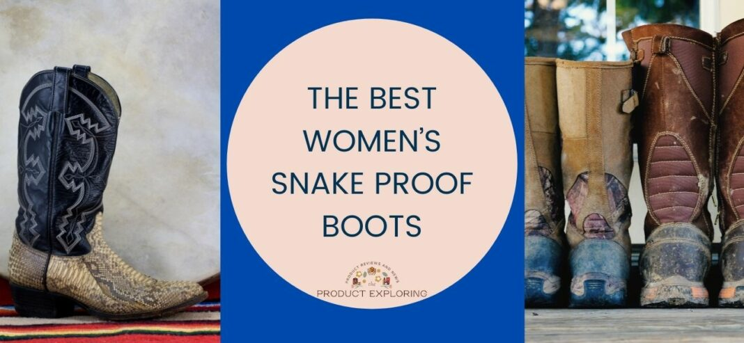 The Best Women's Snake Proof Boots